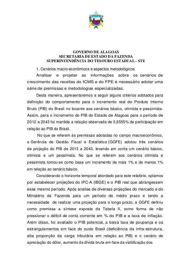 GOVERNO DE ALAGOAS SECRETARIA DE ESTADO DA FAZENDA SUPERINTENDÊNCIA DO TESOURO ESTADUAL - STE 1. Cenários macro-econômicos...