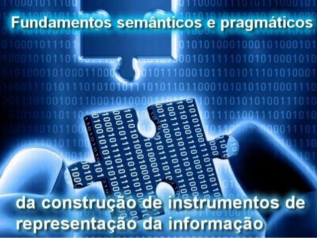 • A preocupação mais importante da Organização da Informação é propor princípios e métodos para representar a informação. ...