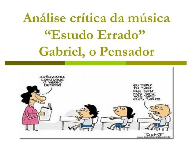 """Análise crítica da música   """"Estudo Errado""""  Gabriel, o Pensador"""