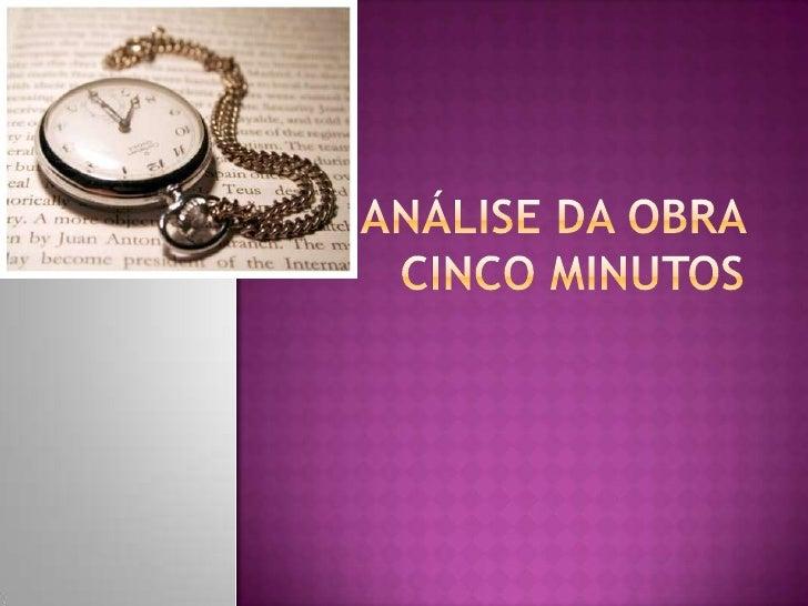 Análise da obra cinco minutos<br />