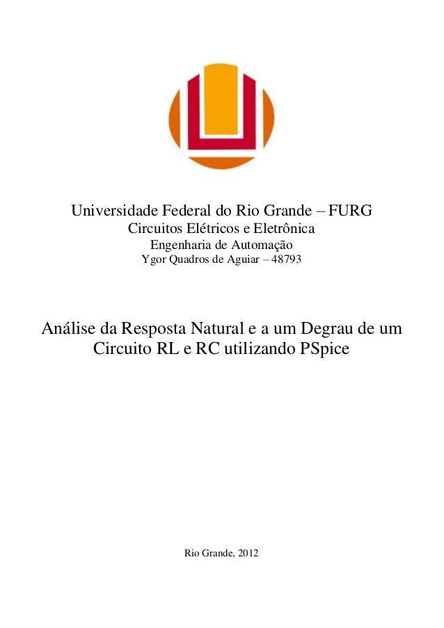 Universidade Federal do Rio Grande – FURG Circuitos Elétricos e Eletrônica Engenharia de Automação Ygor Quadros de Aguiar ...
