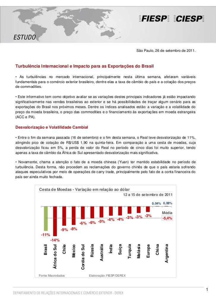 São Paulo, 26 de setembro de 2011.Turbulência Internacional e Impacto para as Exportações do Brasil• As turbulências no me...
