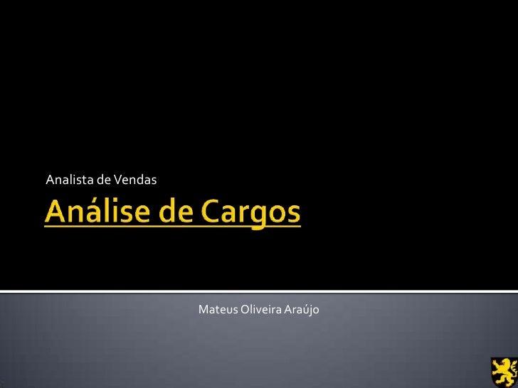 Analista de Vendas                     Mateus Oliveira Araújo