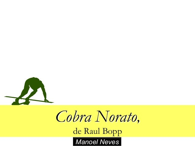 Cobra Norato, de Raul Bopp Manoel Neves