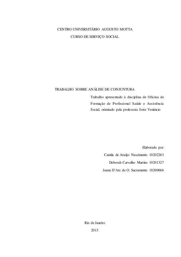 CENTRO UNIVERSITÁRIO AUGUSTO MOTTA CURSO DE SERVIÇO SOCIAL TRABALHO SOBRE ANÁLISE DE CONJUNTURA Trabalho apresentado à dis...