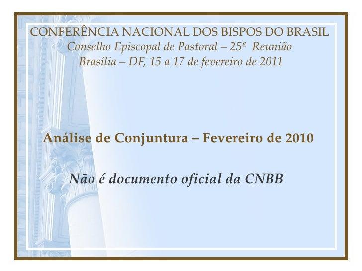 CONFERÊNCIA NACIONAL DOS BISPOS DO BRASIL  Conselho Episcopal de Pastoral – 25ª  Reunião  Brasília – DF, 15 a 17 de fevere...