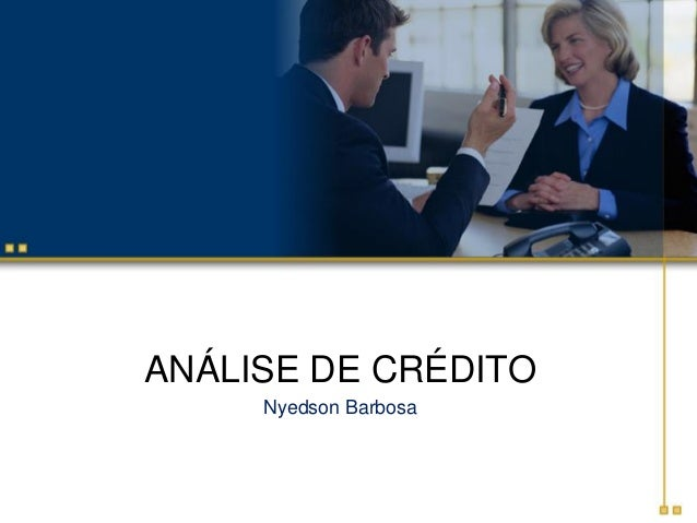 ANÁLISE DE CRÉDITO  Nyedson Barbosa