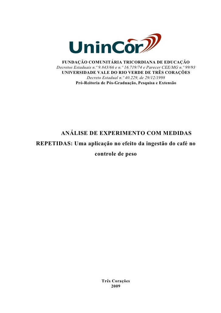 FUNDAÇÃO COMUNITÁRIA TRICORDIANA DE EDUCAÇÃO        Decretos Estaduais n.º 9.843/66 e n.º 16.719/74 e Parecer CEE/MG n.º 9...