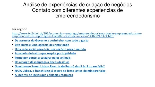Análise de experiências de criação de negóciosContato com diferentes experiencias deempreendedorismoPor negóciohttp://www....