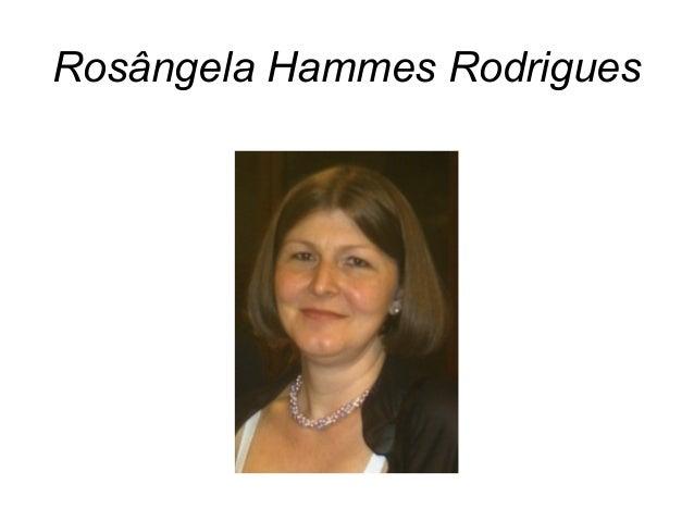 Rosângela Hammes Rodrigues