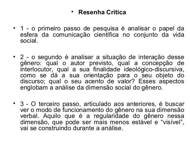• Resenha Crítica• 1 - o primeiro passo de pesquisa é analisar o papel daesfera da comunicação científica no conjunto da v...