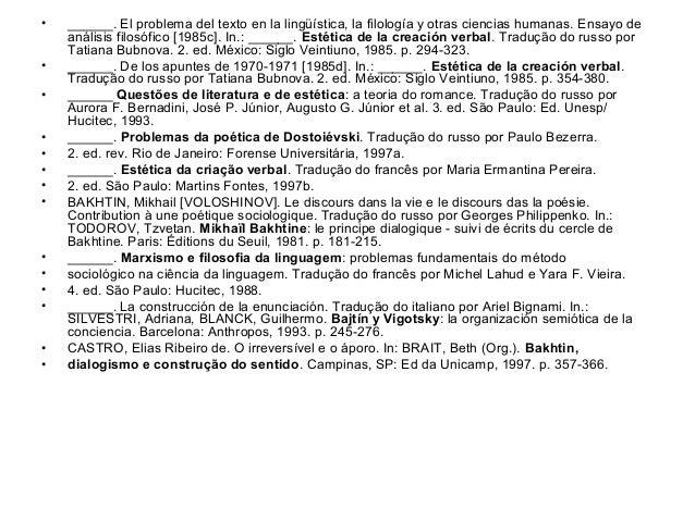 • ______. El problema del texto en la lingüística, la filología y otras ciencias humanas. Ensayo deanálisis filosófico [19...
