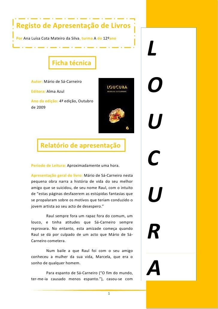 23399751806575Ficha técnicaRegisto de Apresentação de LivrosPor Ana Luísa Cota Mateiro da Silva, turma A do 12ºano <br />A...