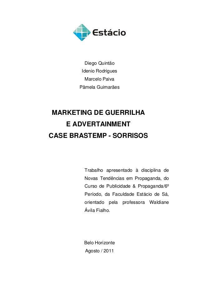 Diego Quintão        Idenio Rodrigues         Marcelo Paiva       Pâmela GuimarãesMARKETING DE GUERRILHA    E ADVERTAINMEN...
