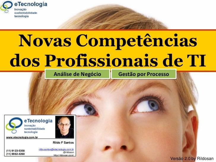 Novas CompetênciasNovas Competências dos Profissionais de TI                                             dos Profissionais...