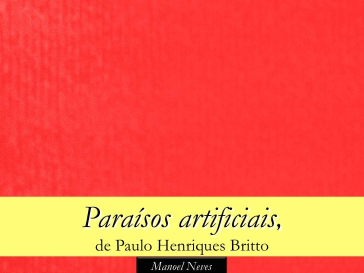 Paraísos artificiais, de Paulo Henriques Britto         Manoel Neves