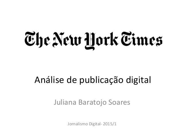 Juliana Baratojo Soares Jornalismo Digital- 2015/1 Análise de publicação digital