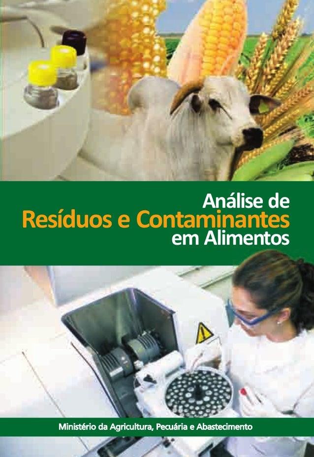 Análise de  Resíduos e Contaminantes  em Alimentos  Ministério da Agricultura, Pecuária e Abastecimento