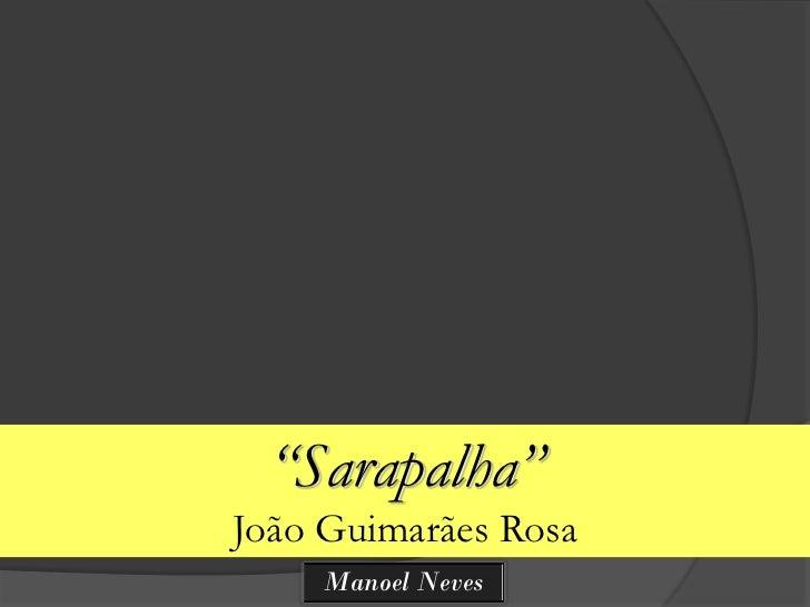 """Sarapalha""João Guimarães Rosa    Manoel Neves"