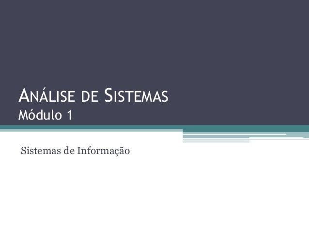 ANÁLISE     DE SISTEMASMódulo 1Sistemas de Informação