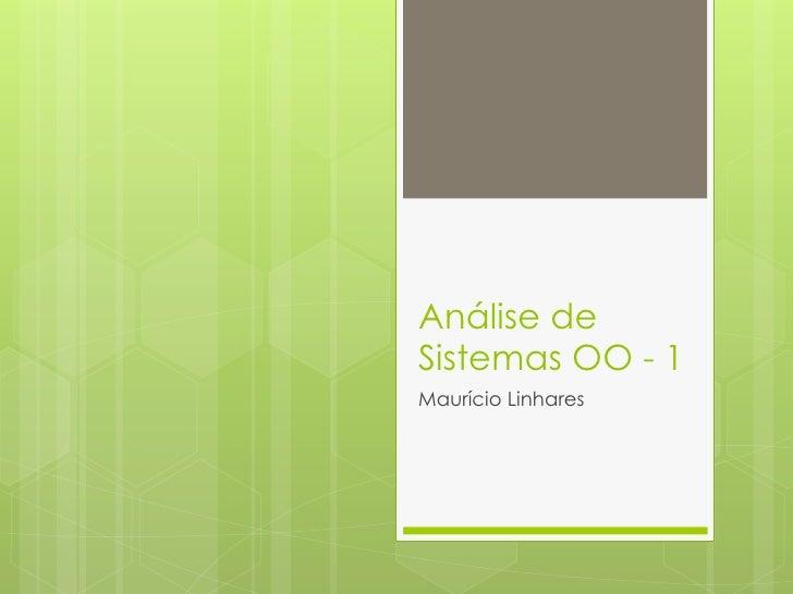 Análise deSistemas OO - 1Maurício Linhares