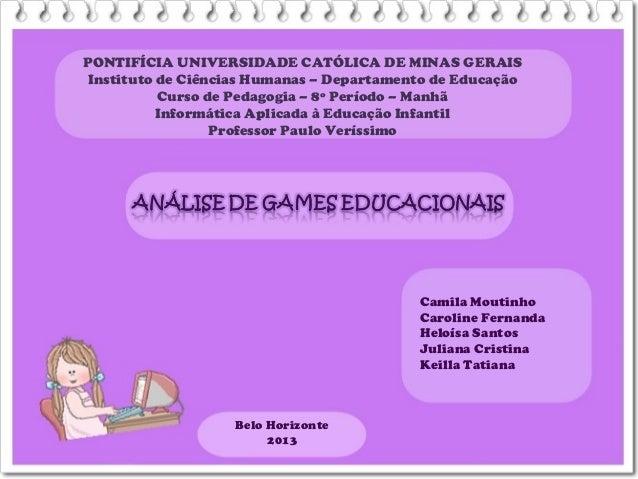 PONTIFÍCIA UNIVERSIDADE CATÓLICA DE MINAS GERAISInstituto de Ciências Humanas – Departamento de EducaçãoCurso de Pedagogia...