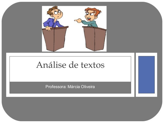 Análise de textos  Professora: Márcia Oliveira