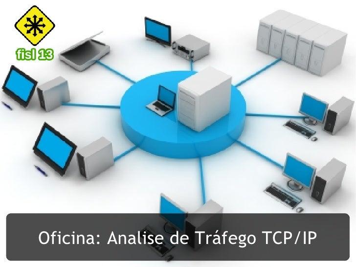 Oficina: Analise de Tráfego TCP/IP