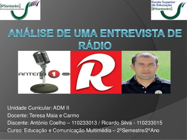 Unidade Curricular: ADM IIDocente: Teresa Maia e CarmoDiscente: António Coelho – 110233013 / Ricardo Silva - 110233015Curs...