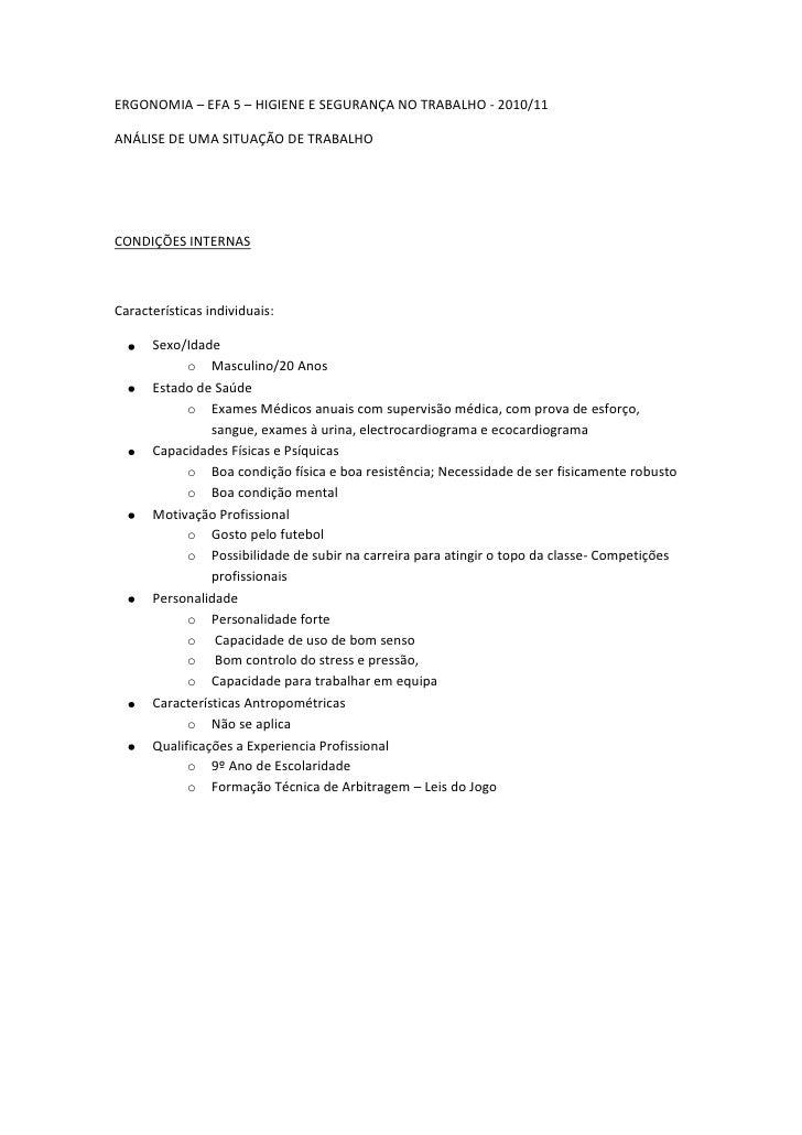 ERGONOMIA – EFA 5 – HIGIENE E SEGURANÇA NO TRABALHO - 2010/11<br />ANÁLISE DE UMA SITUAÇÃO DE TRABALHO <br />CONDIÇÕES INT...