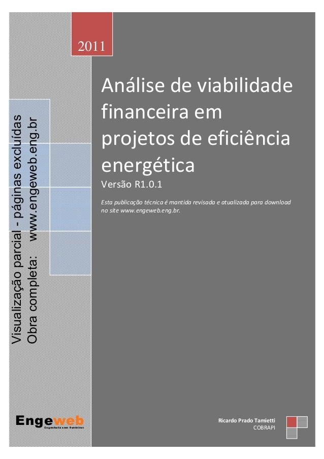 Análise de viabilidade financeira em projetos de eficiência energética Versão R1.0.1 Esta publicação técnica é mantida rev...