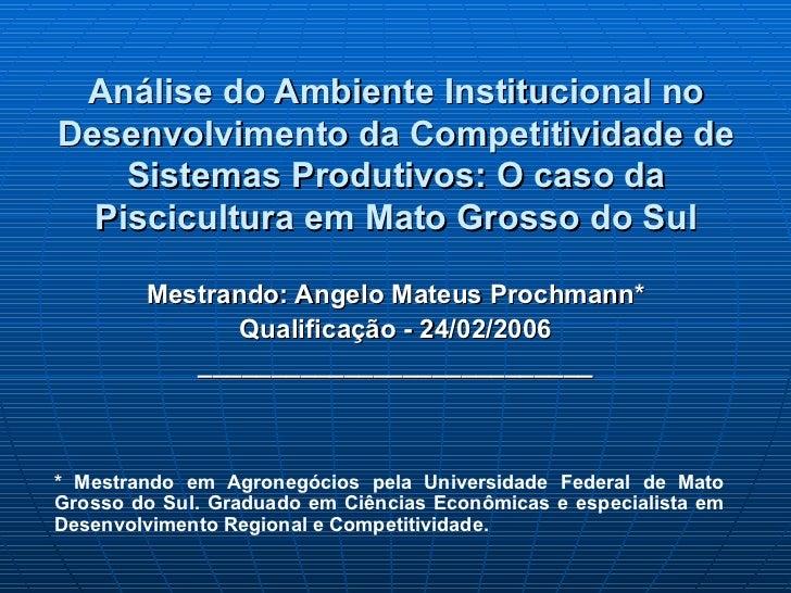 Análise do Ambiente Institucional no Desenvolvimento da Competitividade de Sistemas Produtivos: O caso da Piscicultura em ...