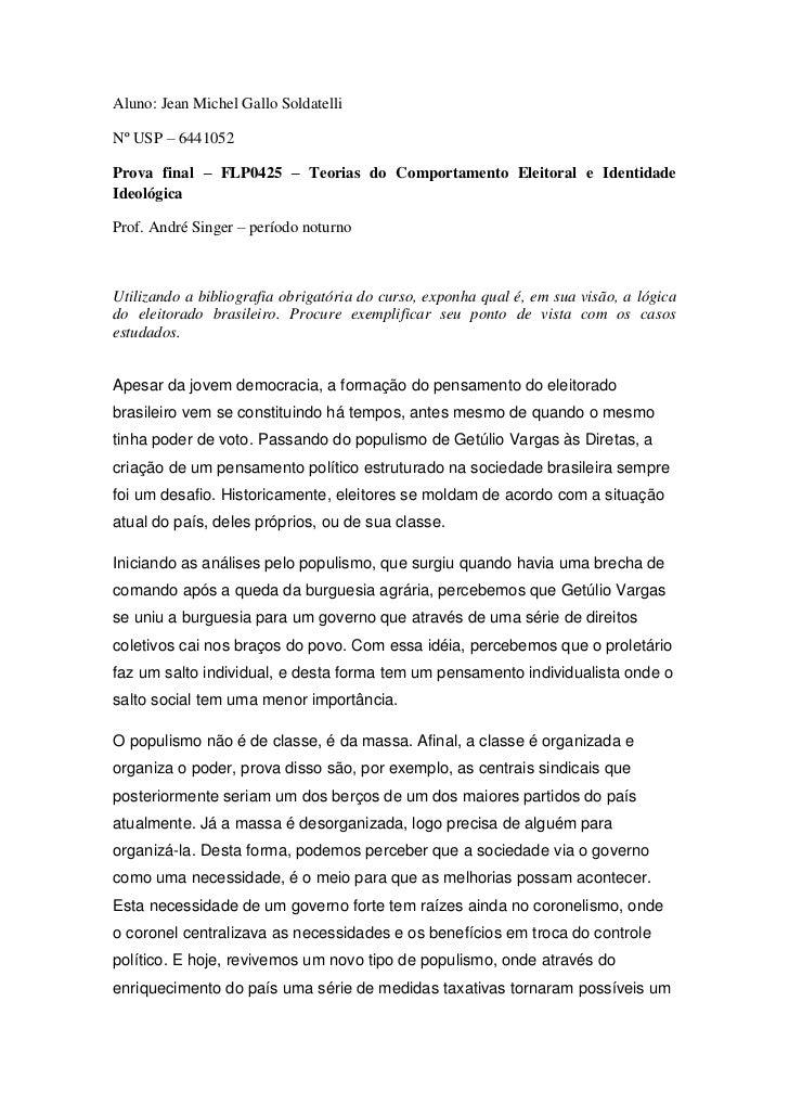 Aluno: Jean Michel Gallo SoldatelliNº USP – 6441052Prova final – FLP0425 – Teorias do Comportamento Eleitoral e Identidade...