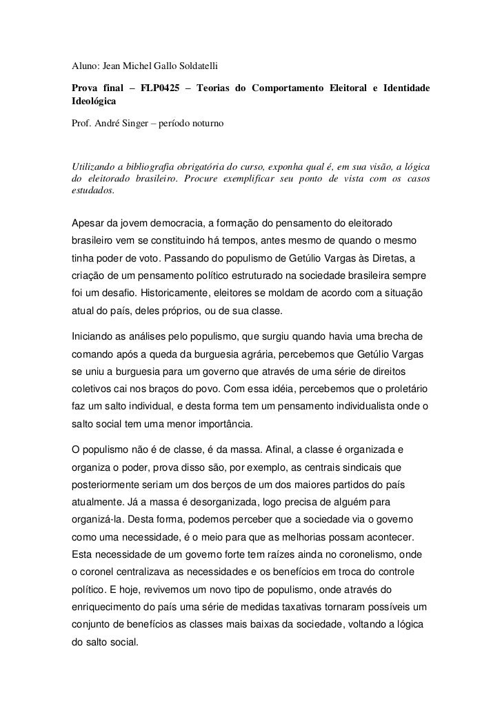Aluno: Jean Michel Gallo SoldatelliProva final – FLP0425 – Teorias do Comportamento Eleitoral e IdentidadeIdeológicaProf. ...