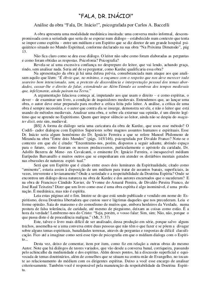"""""""FALA, DR. INÁCIO!"""" Análise da obra """"Fala, Dr. Inácio!"""", psicografada por Carlos A. Baccelli A obra apresenta uma modalida..."""