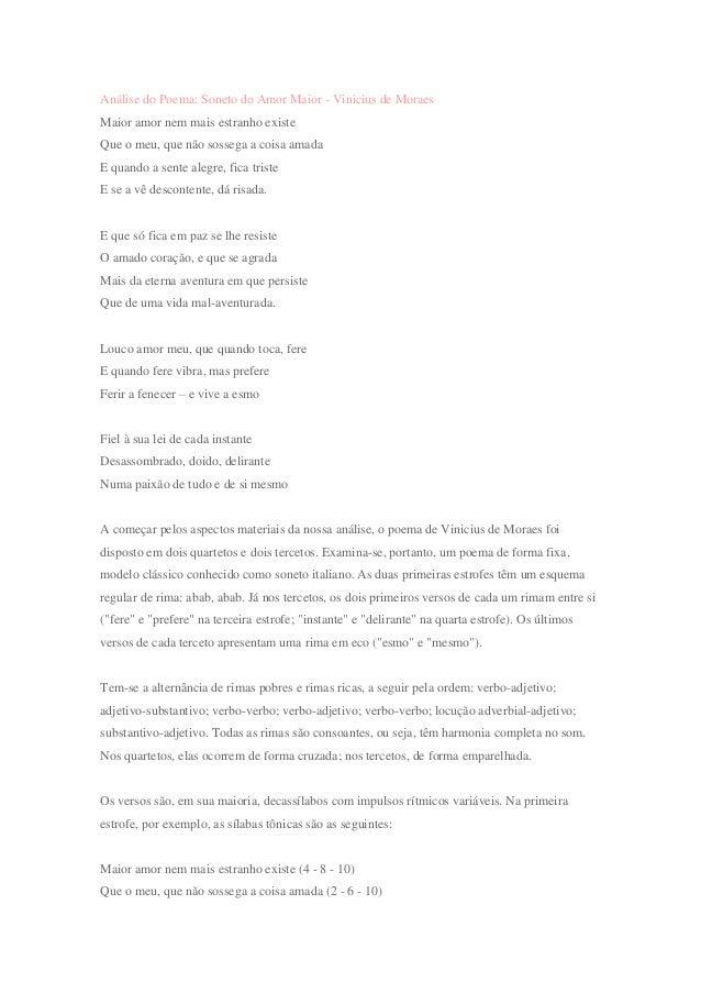 Análise do Poema: Soneto do Amor Maior - Vinicius de Moraes Maior amor nem mais estranho existe Que o meu, que não sossega...