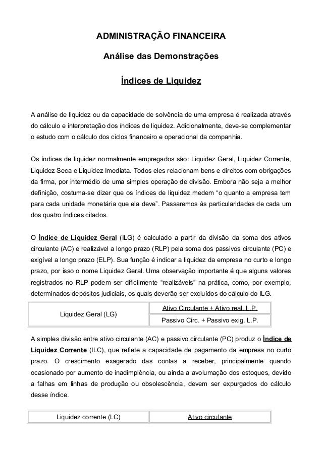 ADMINISTRAÇÃO FINANCEIRA Análise das Demonstrações Índices de Liquidez A análise de liquidez ou da capacidade de solvência...