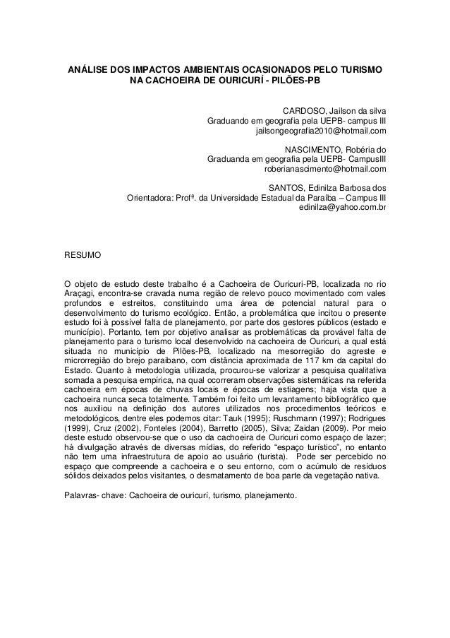 ANÁLISE DOS IMPACTOS AMBIENTAIS OCASIONADOS PELO TURISMO           NA CACHOEIRA DE OURICURÍ - PILÕES-PB                   ...