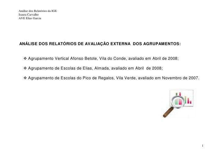 Análise dos Relatórios da IGE Isaura Carvalho AVE Elias Garcia     ANÁLISE DOS RELATÓRIOS DE AVALIAÇÂO EXTERNA DOS AGRUPAM...