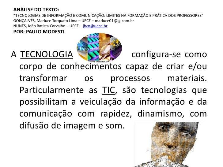 """ANÁLISE DO TEXTO:""""TECNOLOGIAS DE INFORMAÇÃO E COMUNICAÇÃO: LIMITES NA FORMAÇÃO E PRÁTICA DOS PROFESSORES""""GONÇALVES, Marluc..."""