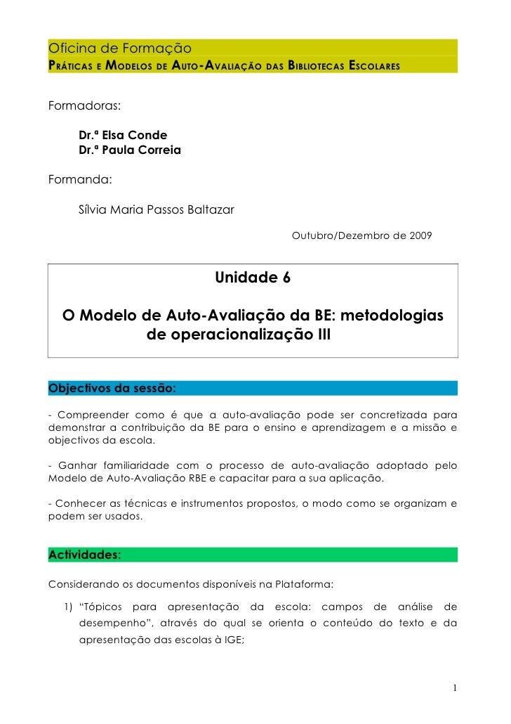 Oficina de Formação PRÁTICAS E MODELOS DE AUTO-AVALIAÇÃO DAS BIBLIOTECAS ESCOLARES  Formadoras:       Dr.ª Elsa Conde     ...