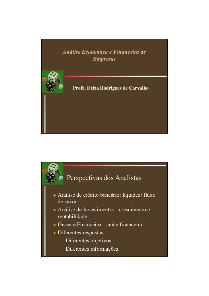 Análise Econômica e Financeira de                  Empresas          Profa. Delza Rodrigues de Carvalho        Perspectiva...