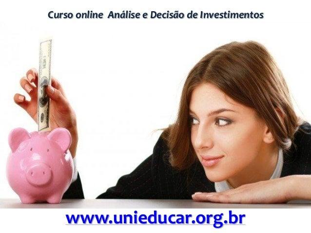 Curso online Análise e Decisão de Investimentos www.unieducar.org.br