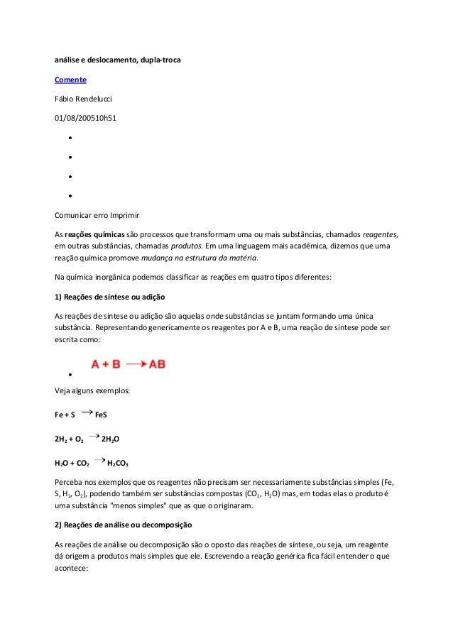 análise e deslocamento, dupla-trocaComenteFábio Rendelucci01/08/200510h51Comunicar erro ImprimirAs reações químicas são pr...