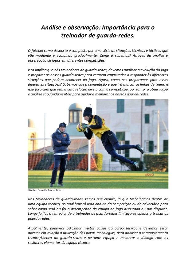 Análise e observação: Importância para o treinador de guarda-redes. O futebol como desporto é composto por uma série de si...