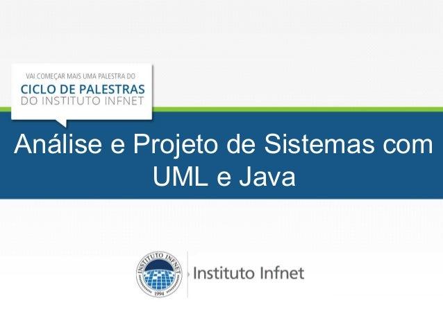 Análise e Projeto de Sistemas com UML e Java