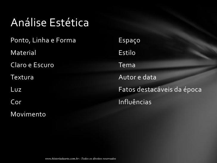Análise EstéticaPonto, Linha e Forma   EspaçoMaterial               EstiloClaro e Escuro         TemaTextura              ...