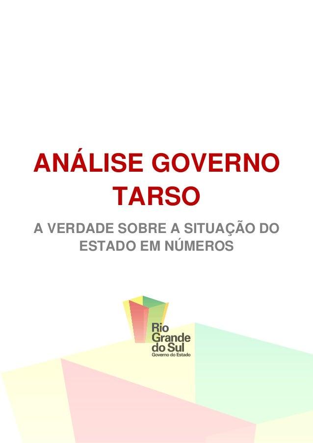 ANÁLISE GOVERNO     TARSOA VERDADE SOBRE A SITUAÇÃO DO     ESTADO EM NÚMEROS