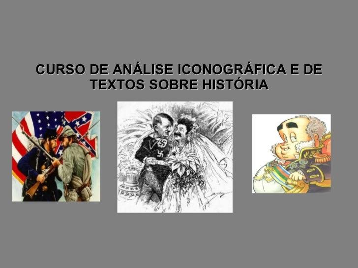 CURSO DE ANÁLISE ICONOGRÁFICA E DE TEXTOS SOBRE HISTÓRIA