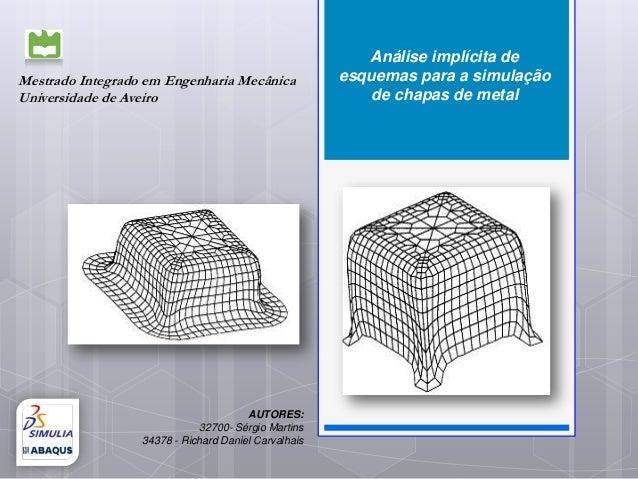 Análise implícita deMestrado Integrado em Engenharia Mecânica             esquemas para a simulaçãoUniversidade de Aveiro ...